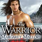 The Warrior: Return of the Highlanders Series, Book 3   Margaret Mallory