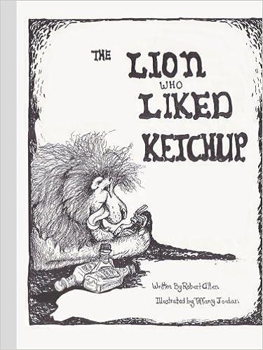 Kostenlose Bücher zum Herunterladen für das iPad 2 The Lion Who Liked Ketchup auf Deutsch DJVU