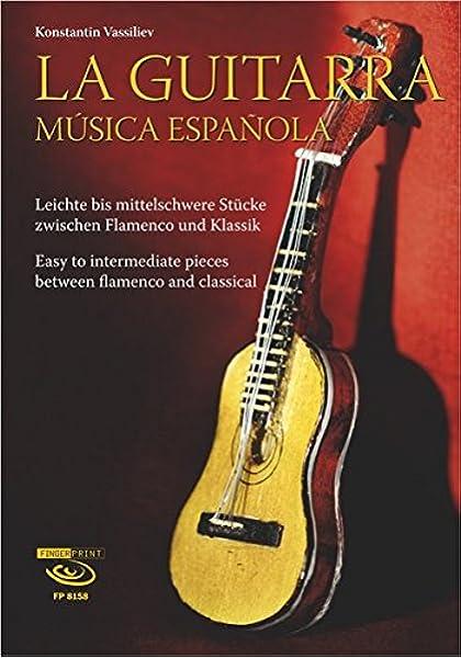 La Guitarra. Música española: Leichte bis mittelschwere Stücke zwischen Flamenco und Klassik: Amazon.es: Konstantin Vassiliev: Libros en idiomas extranjeros