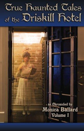 True Haunted Tales of the Driskill Hotel: Volume 1