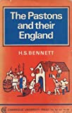 Pastons and Their England, Bennett, H. S., 0521095131