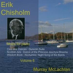 Erik Chisholm Music for piano Vol. 6