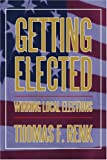 Getting Elected, Thomas Renk, 0595396674