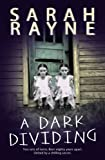 Front cover for the book A Dark Dividing by Sarah Rayne