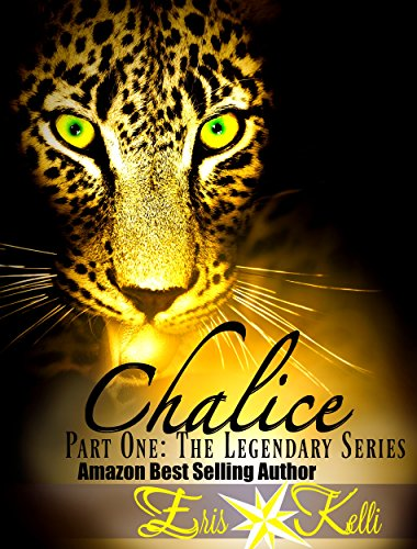 Chalice: Part One: The Legendary Series