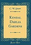 Amazon / Forgotten Books: Kendal Dahlia Gardens Classic Reprint (C. W. Stuart)