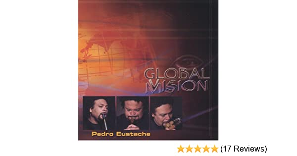 Global Mvission by Pedro Eustache on Amazon Music - Amazon com