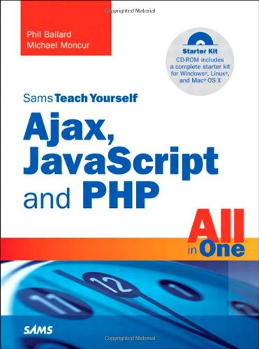 Sams Teach Yourself Ajax, JavaScript, and PHP All in One by Sams Publishing