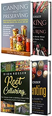 Preserving Food: An Essential Guide to Canning, Preserving, Smoking, Salt Curing, Root Cellaring, and Fermenti