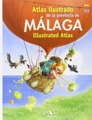 Descargar Libro Atlas Ilustrado De La Provincia De Málaga = Malaga Illustrated Atlas Alejandro Villén Real