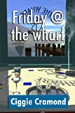 Friday @ The Wharf (Abereast Book 1)