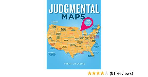 Amazon.com: Judgmental Maps: Your City. Judged. eBook: Trent ...