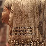 East African Origin of the Ancient Egyptians | Gert Muller