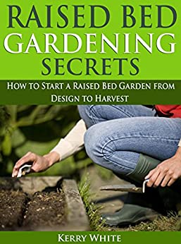 Raised bed gardening secrets how to start your own raised for Garden design kerry