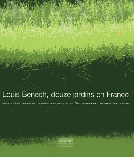 Louis Benech, douze jardins en France