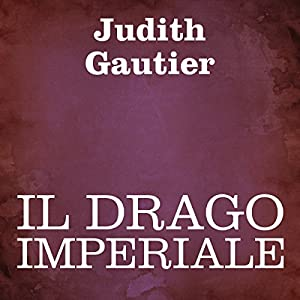 Il drago imperiale [The Imperial Dragon] Audiobook