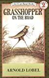 Grasshopper on the Road, Arnold Lobel, 006444094X