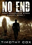 No End (Post Apocalypse Stock Market, Book 1)