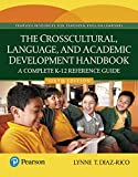 The Crosscultural, Language, and Academic Development Handbook: A Complete K-12 Reference Guide (6th Edition)