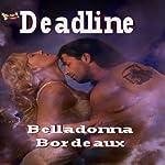 Deadline | Belladonna Bordeaux