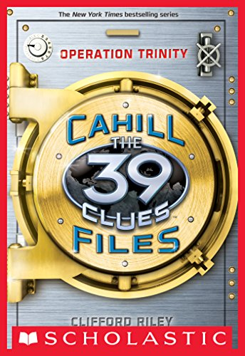 - The 39 Clues: The Cahill Files #1: Operation Trinity