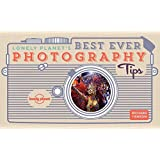 Best Ever Photography Tips (Lonely Planet)