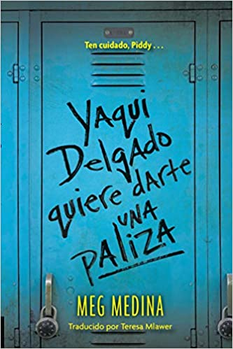 Amazon.com: Yaqui Delgado quiere darte una paliza (Spanish Edition) (9780763679408): Meg Medina, Teresa Mlawer: Books