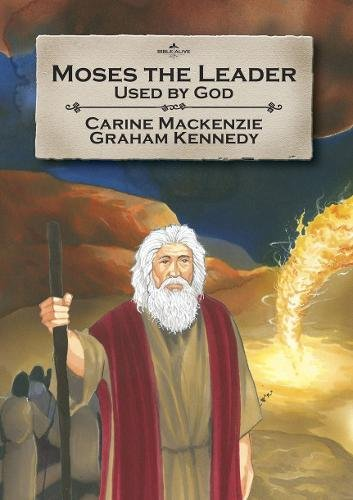 Moses the Leader: Used By God (Bible Alive) -  Carine MacKenzie, Paperback