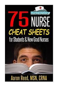 75 Nurse Cheat Sheets: for Students & New Grad Nurses