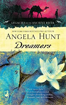 Dreamers (Legacies of the Ancient River) by [Hunt, Angela]