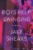 img - for Boys Keep Swinging: A Memoir book / textbook / text book
