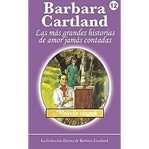 Melodia Cingara (La Colección Eterna de Barbara Cartland) (Volume 12) (Spanish Edition)