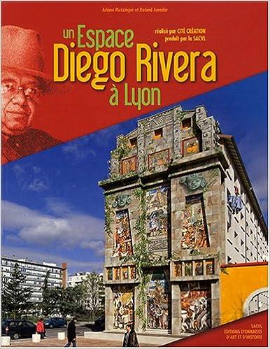 Téléchargement Un espace Diego Rivera à Lyon pdf, epub