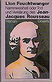 Narrenweisheit oder Tod und Verklärung des Jean- Jacques Rousseau