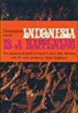 Indonesia Is a Happening, Christopher Lucas, 0802724418