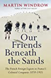 Our Friends Beneath the Sands, Martin Windrow, 0753828561