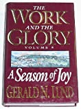 The Work and the Glory Vol. 5 : A Season of Joy, Lund, Gerald N., 0884949605