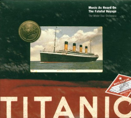 Titanic: Music As Heard On The Fateful Voyage by Rhino
