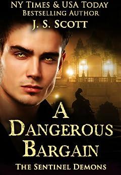 A Dangerous Bargain (The Sentinel Demons Book 1) by [Scott, J. S.]