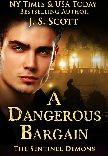 A Dangerous Bargain (The Sentinel Demons Book 1) by [Scott, J. S.]