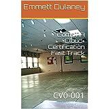 CompTIA Cloud+ Certification Fast Track: CV0-001