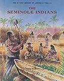 The Seminole Indians, Philip Koslow, 0791016722