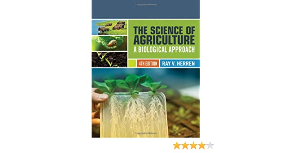 The Science of Agriculture: A Biological Approach: Ray V Herren ...