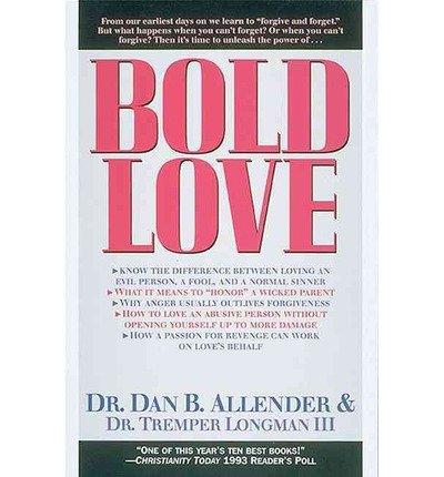 Bold LoveBOLD LOVE by Allender, Dan B., Pllc (Author) on Mar-01-1992 Paperback