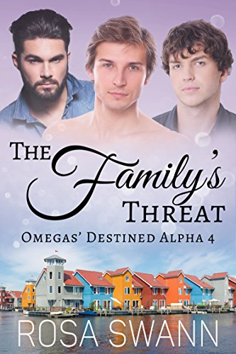 The Family's Threat (Omegas' Destined Alpha 4): MMM Alpha/Omega Mpreg Romance