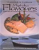 Muskoka Flavours, Brenda Matthews, 1550286986