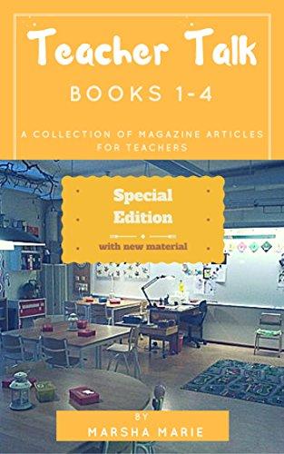 Teacher Talk, Books 1-4, Special Edition: A Collection of Magazine Articles for Teachers (Teacher Talk  Book 5)