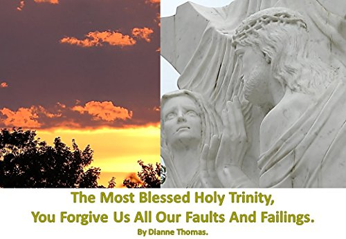 The Most Blessed Holy Trinity, You Forgive Us All Our Faults And Failings. (Shrine Mercy Divine)