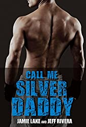 Call Me Silver Daddy | A Gay Romance: A Boyfriend for Rent Book | Gay For You (I Got You 4)