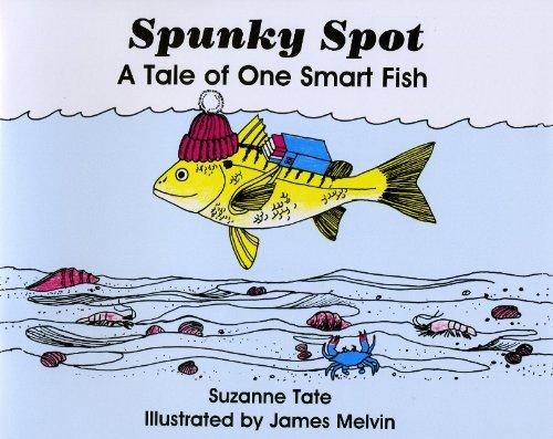 Spunky Spot, A Tale of One Smart Fish (Suzanne Tate's Nature Series) (Spunky Spots)